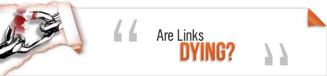 Are links dying