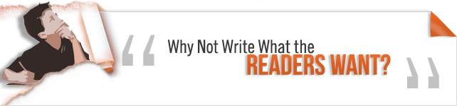 Why Not Write What the Readers Want