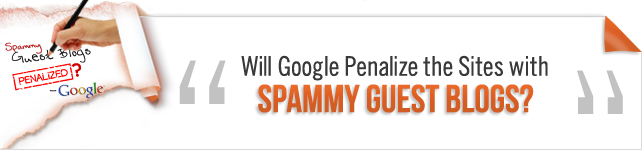 Google spammy guest blogs penalty