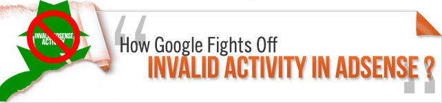 How Google Fights Off Invalid Activity in AdSense