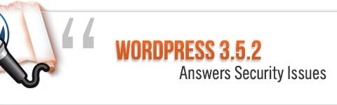 WordPress 3.5.2 Answers Security Issues