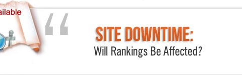 Site Downtime Will Rankings Be Affected